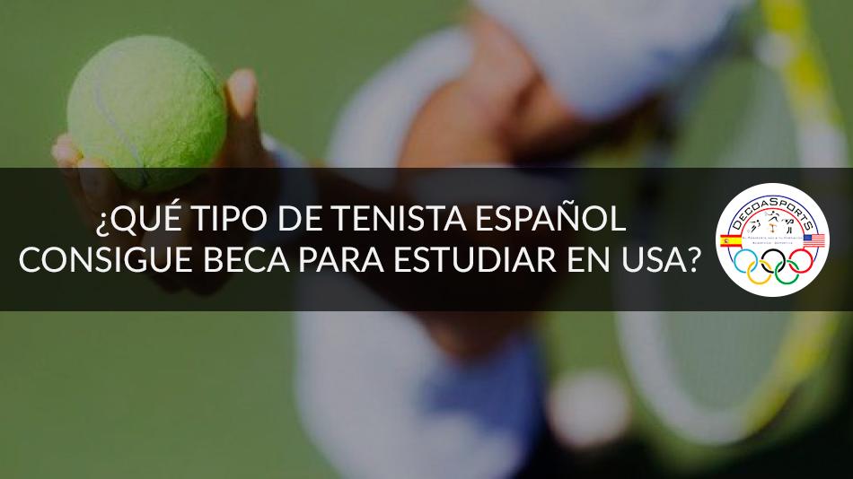 ¿Qué tipo de tenista español consigue beca para estudiar en usa?