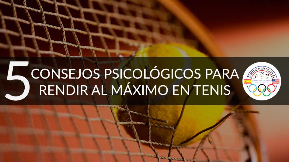 5 consejos psicológicos para rendir al máximo en tenis