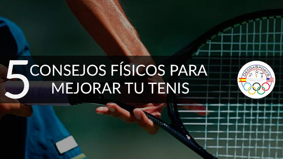 5 consejos físicos para mejorar tu tenis