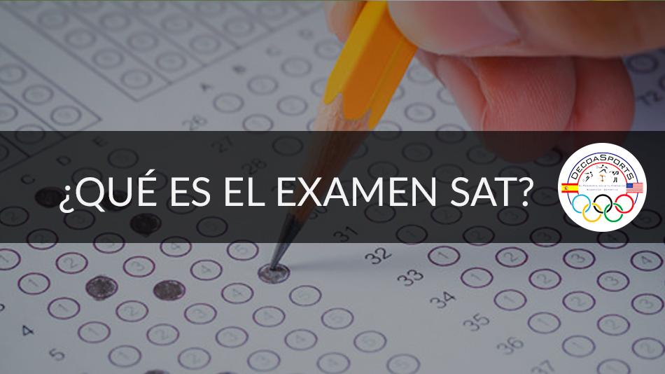 ¿Qué es el examen SAT?