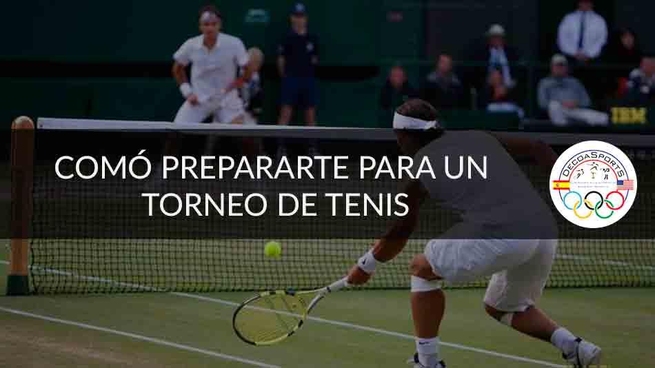 Cómo prepararte para un torneo de tenis