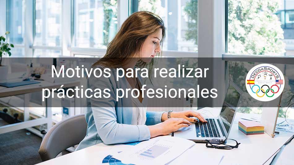 7 motivos por los que realizar prácticas profesionales