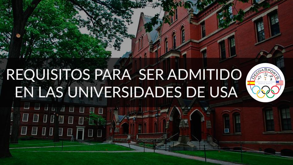 ¿Qué requisitos debe reunir el candidato para ser admitido en  las universidades de Estados Unidos?