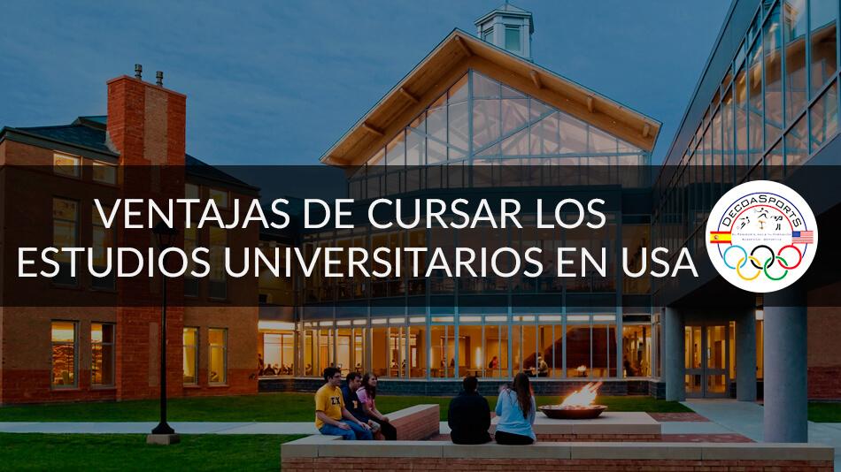 VENTAJAS DE CURSAR LOS ESTUDIOS UNIVERSITARIOS EN USA