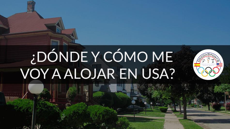 ¿Dónde y cómo me voy a alojar mientras estudio en USA ?