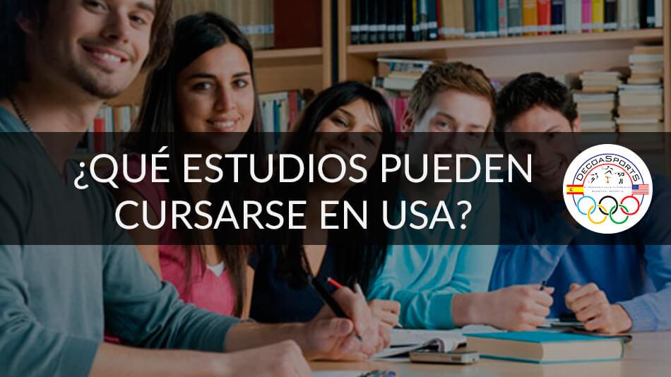 ¿Qué estudios  pueden cursarse en USA?