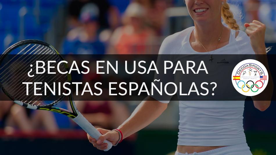 Oportunidad única, becas en USA para tenistas españolas
