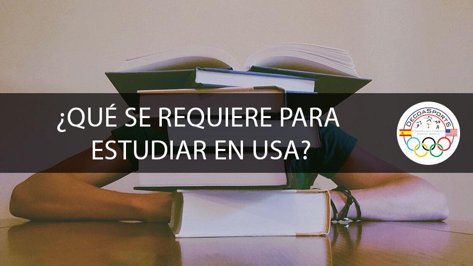 ¿Qué se requiere para estudiar enUSA?