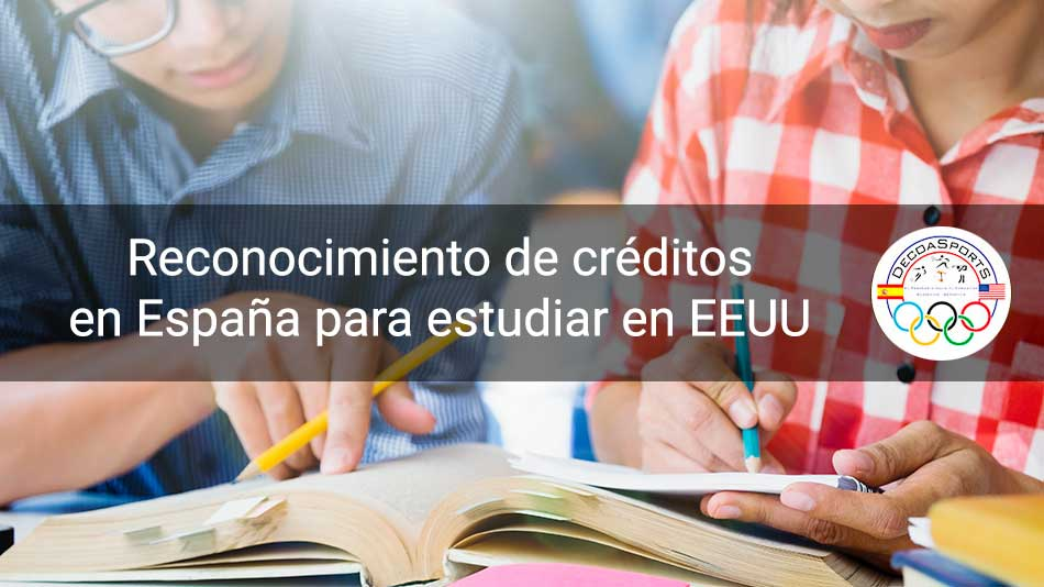 Reconocimiento de creditos en España para estudiar en Estados Unidos