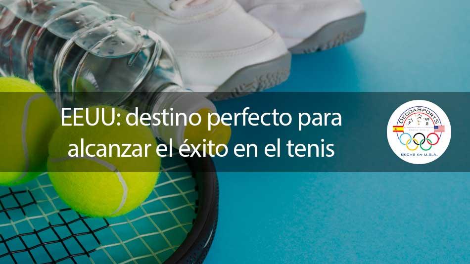 EEUU destino perfecto para alcanzar el éxito en el tenis