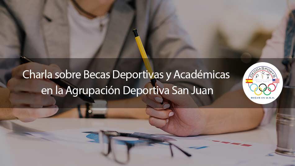 Charla sobre Becas Deportivas y Académicas en la Agrupación Deportiva San Juan