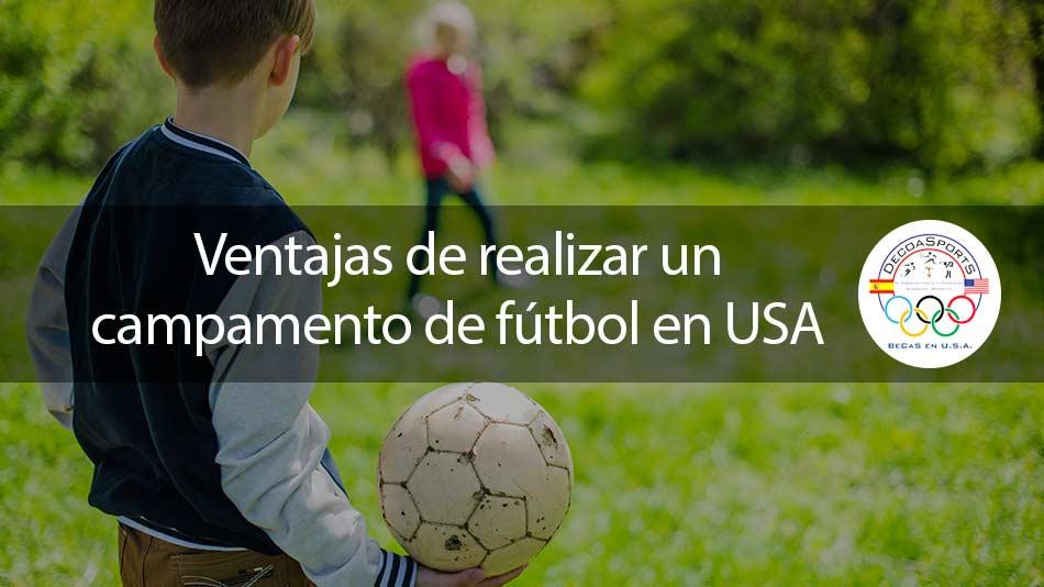 Las ventajas de realizar un campamento de fútbol en Estados Unidos