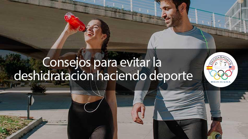 Consejos para evitar la deshidratación haciendo deporte