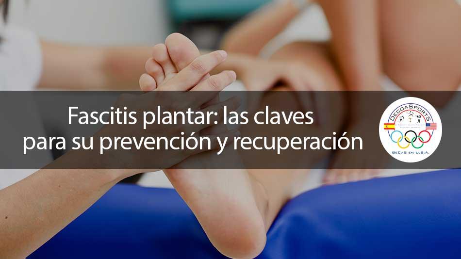 Fascitis plantar: las claves para su prevención y recuperación