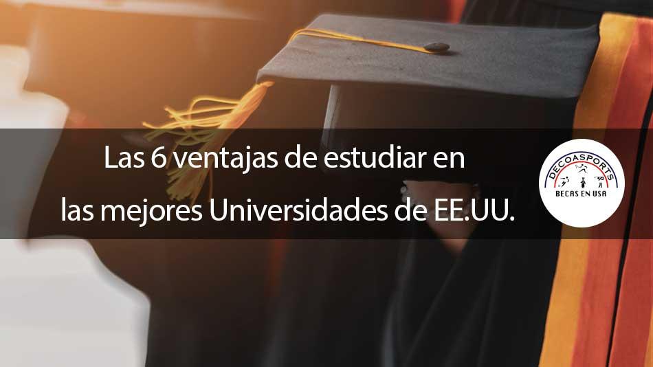 Las 6 ventajas de estudiar en las mejores Universidades de EE.UU.