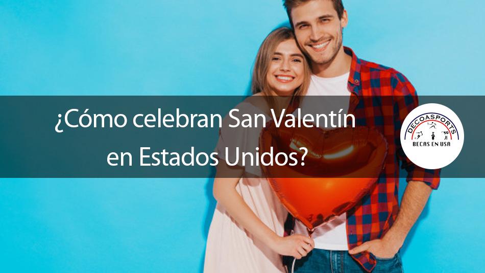 ¿Cómo celebran San Valentín en Estados Unidos?