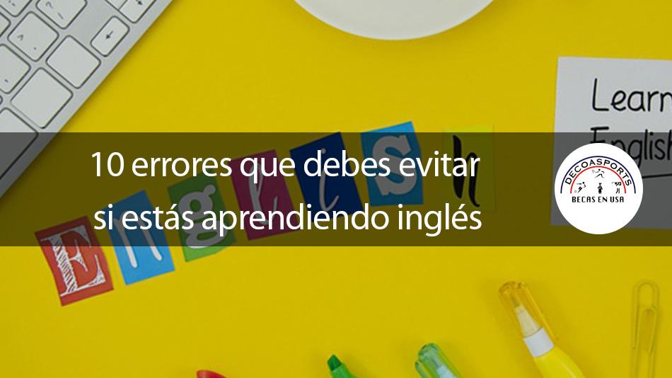 10 errores que debes evitar si estás aprendiendo inglés