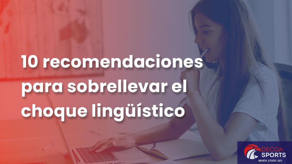 10 recomendaciones para sobrellevar el choque lingüístico