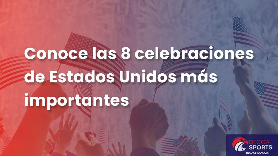 Conoce las 8 celebraciones de Estados Unidos más importantes