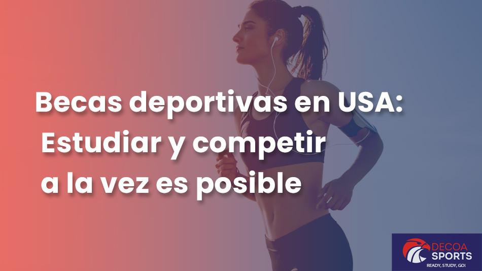 Becas deportivas en USA. Estudiar y competir a la vez es posible